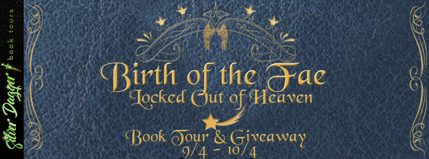 Birth of the Fae: Locked out of Heaven [Book Tour: Promo with Excerpt]