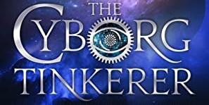 Reblog: The Cyborg Tinkerer – 5 Star Book Review