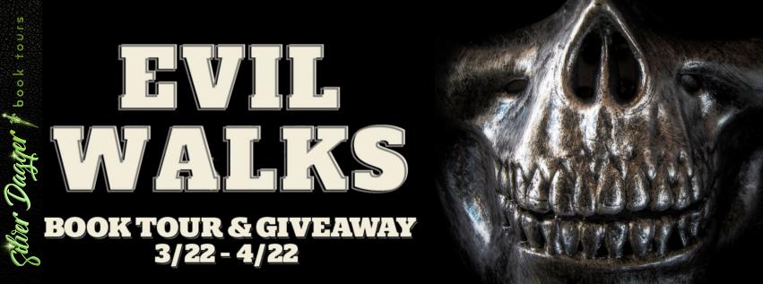 Evil Walks [Book Tour Spotlight]