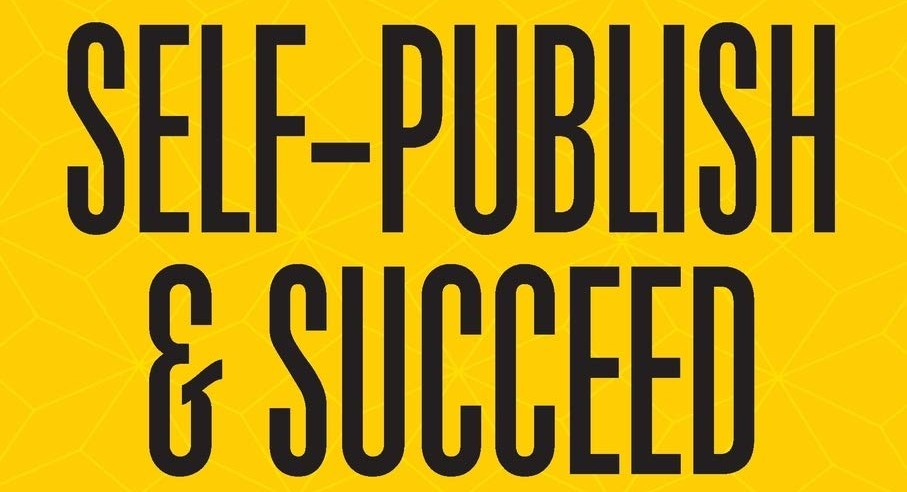 Self-Publish & Succeed – 5 Star Book Review