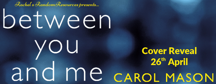 Cover Reveal: Between You and Me by Carol Mason