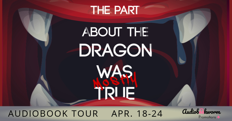 The Part About the Dragon Was (Mostly) True – 5 Star Audiobook Review