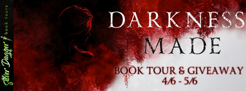 Darkness Made [Book Tour Spotlight]