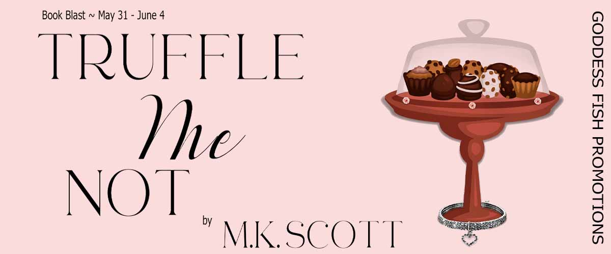 Truffle Me Not [Book Blitz]