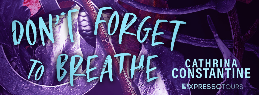 Cover Reveal: Don't Forget To Breathe, Cathrina Constantine