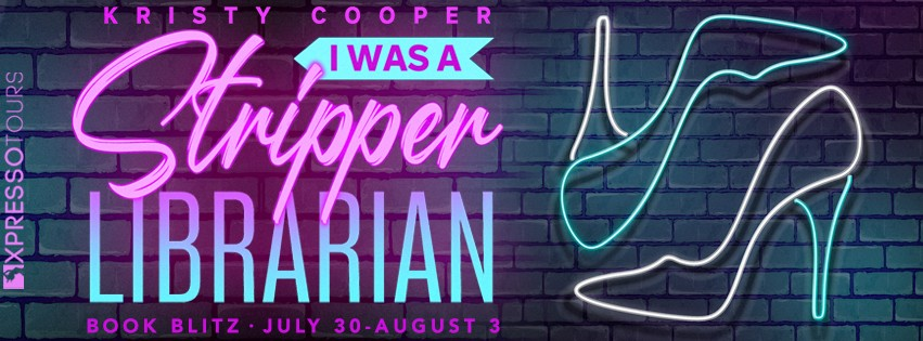 I Was a Stripper Librarian [Book Blitz with Excerpt]
