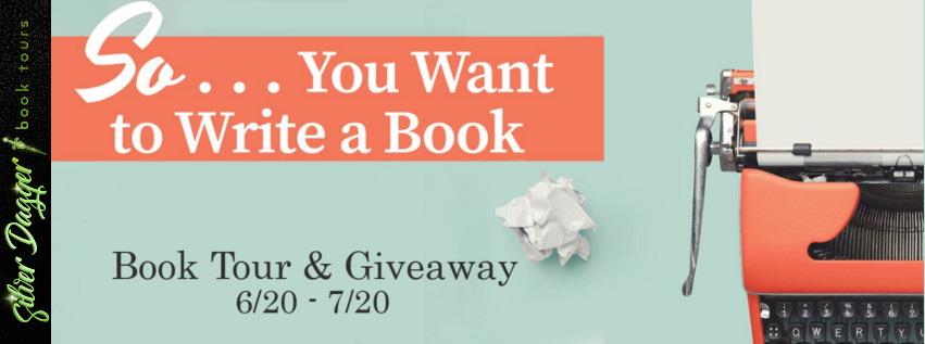 So…You Want To Write a Book [Book Tour with Excerpt]