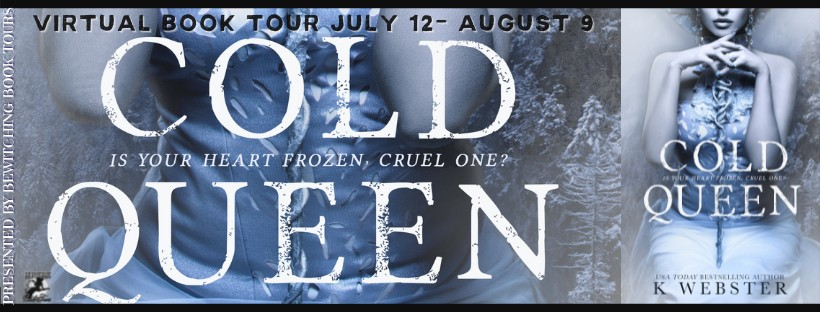 Cold Queen by K Webster [Book Tour with Excerpt]