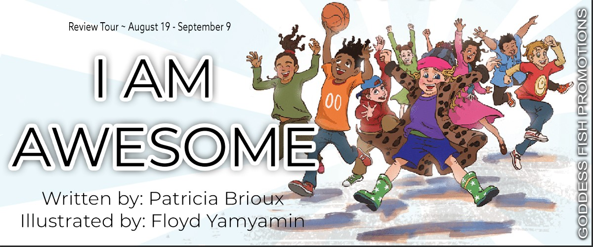 I Am Awesome by Patricia Brioux – 4 Star Book Review