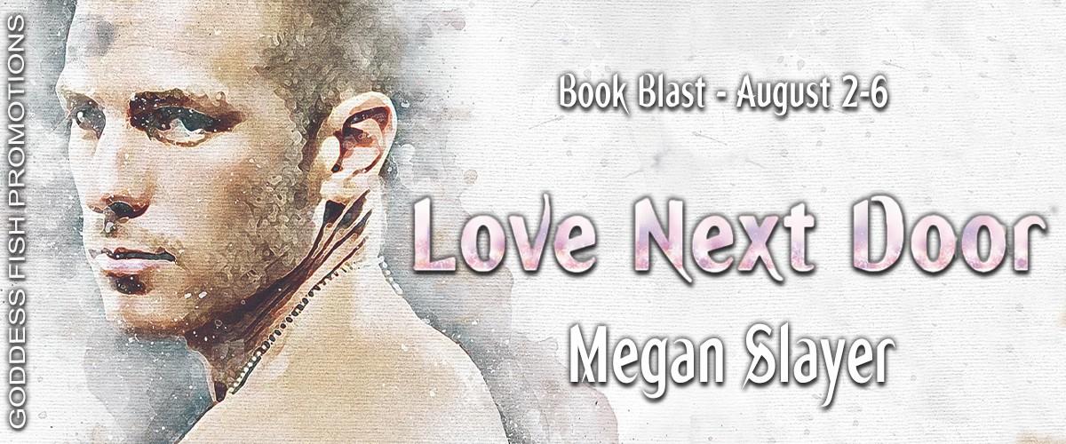 Love Next Door by Megan Slayer [Book Blitz]