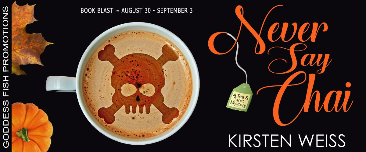 Never Say Chai by Kirsten Weiss [Book Blitz]