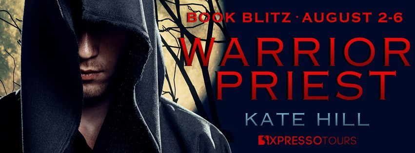 Warrior Priest by Kate Hill [Book Blitz with Excerpt]