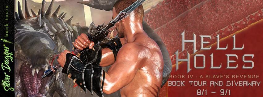 Hell Holes: A Slave's Revenge [Series Blog Tour]