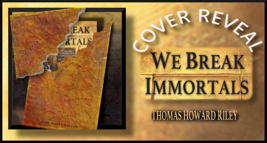 Cover Reveal: We Break Immortals by Thomas Howard Riley