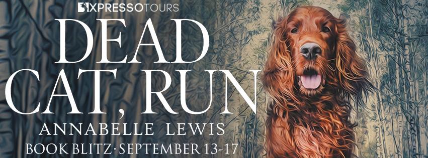 Dead Cat, Run by Annabelle Lewis [Book Blitz]