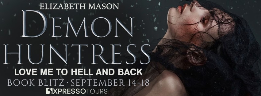 Demon Huntress: Love Me To Hell And Back by Elizabeth Mason