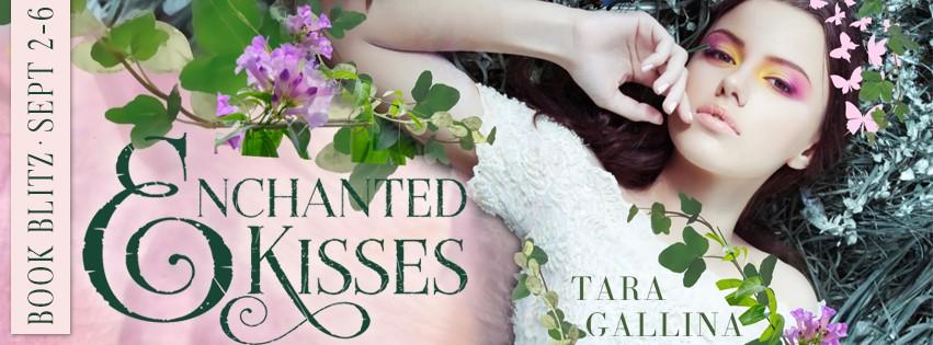 Enchanted Kisses by Tara Gallina [Book Blitz]