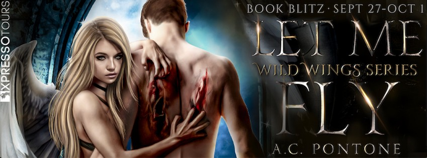 Let Me Fly by A.C. Pontone [Book Blitz with Excerpt]
