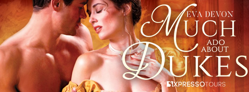 Cover Reveal: Much Ado About Dukes by Eva Devon