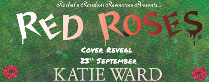 Cover Reveal: Red Roses by Katie Ward