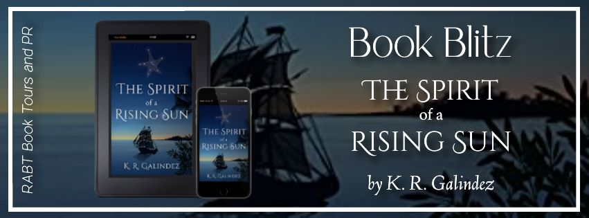 The Spirit of a Rising Sun by K. R. Galindez [Book Blitz]