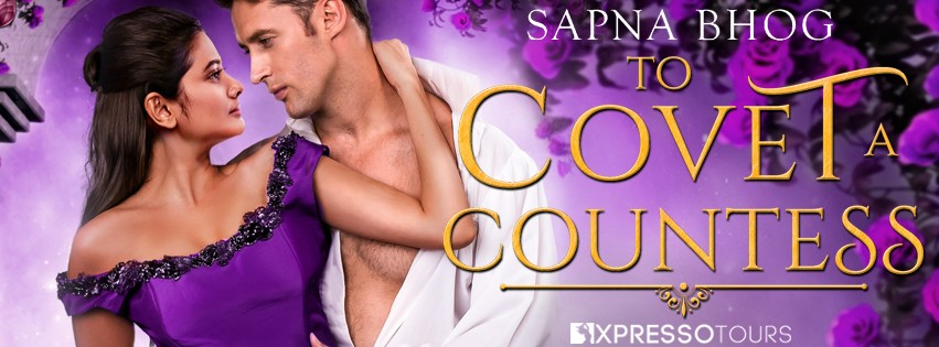 Cover Reveal: To Covet a Countess by Sapna Bhog