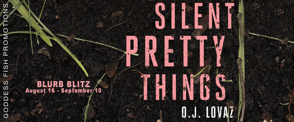 Silent Pretty Things by O.J. Lovaz [Tour with Excerpt]