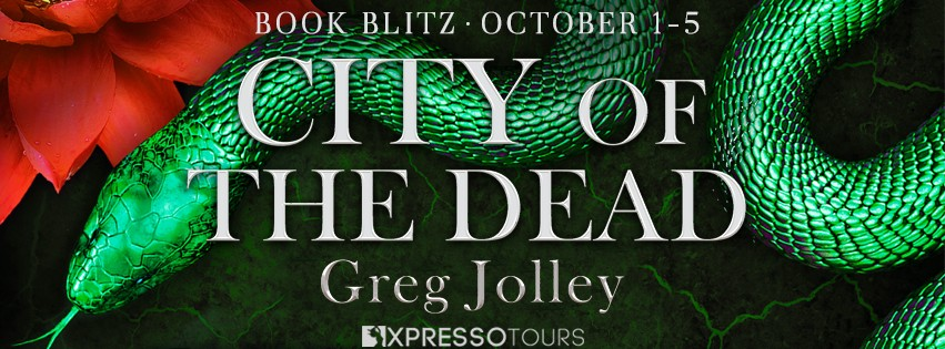 City of the Dead by Greg Jolley [Blitz with Excerpt]