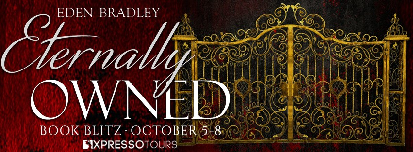 Eternally Owned by Eden Bradley [Blitz with Excerpt]