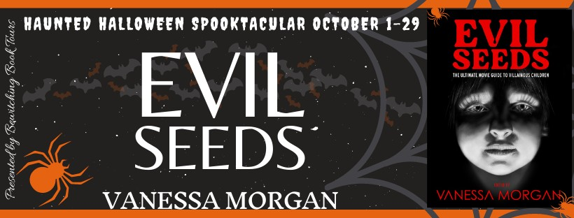 Author Guest Post by Vanessa Morgan, Evil Seeds