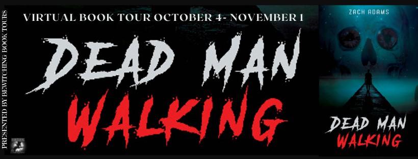 Dead Man Walking by Zach Adams [Tour with Excerpt]